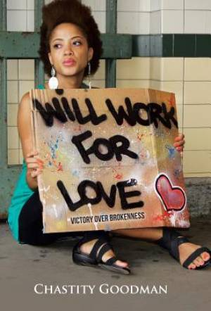 Will Work for Love: Victory over Brokenness