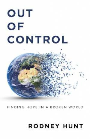 Out of Control: Finding Hope in a Broken World