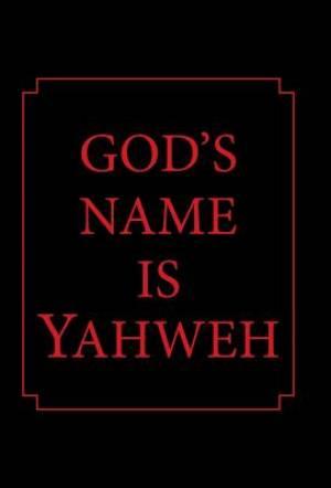 God's Name is Yahweh