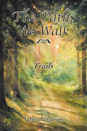 The Paths We Walk Trails