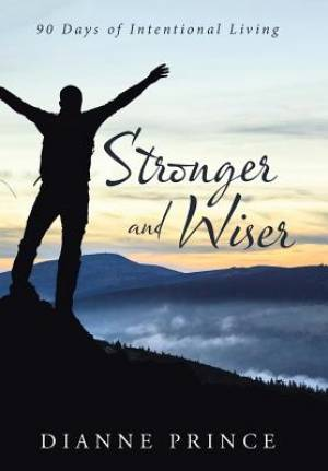 Stronger and Wiser: 90 Days of Intentional Living