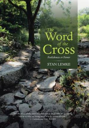 The Word of the Cross: Foolishness or Power