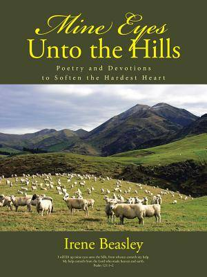 Mine Eyes Unto the Hills: Poetry and Devotions to Soften the Hardest Heart