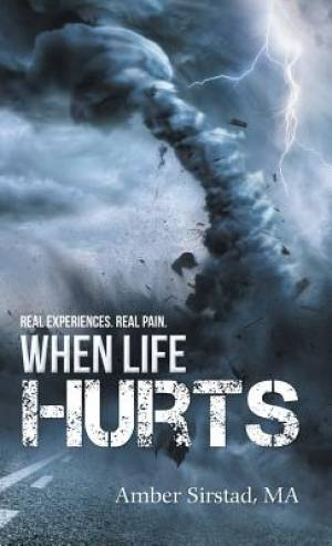 When Life Hurts: Real Experiences. Real Pain.