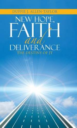 New Hope, Faith and Deliverance: The Destiny of JT