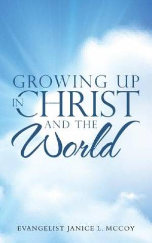 Growing up in Christ and the World