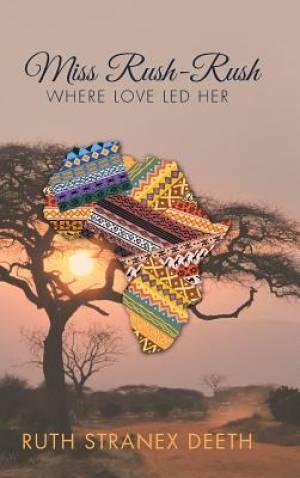 Miss Rush-Rush: Where Love Led Her
