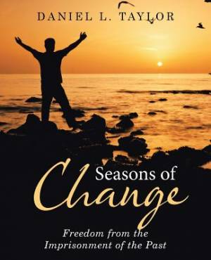 Seasons of Change: Freedom from the Imprisonment of the Past