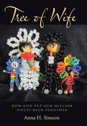 Tree of Wife: How God put our million pieces back together