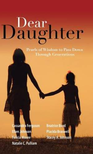 Dear Daughter: Pearls of Wisdom to Pass Down Through Generations