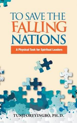 To Save the Falling Nations: A Physical Task for Spiritual Leaders