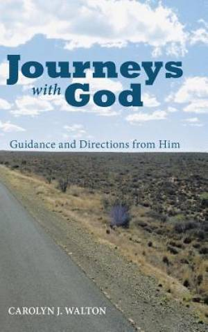 Journeys with God: Guidance and Directions from Him