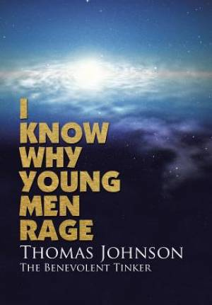 I Know Why Young Men Rage