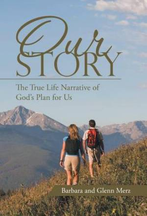 Our Story: The True Life Narrative of God's Plan for Us