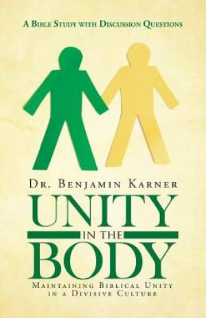 Unity in the Body: Maintaining Biblical Unity in a Divisive Culture