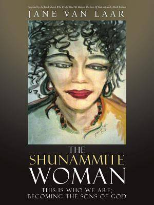 The Shunammite Woman: This is Who We Are; Becoming the Sons of God