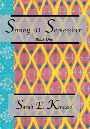 Spring till September: Book One