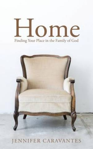 Home: Finding Your Place in the Family of God