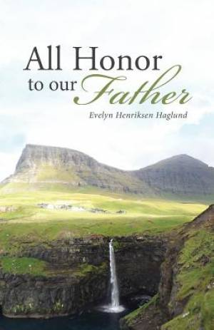 All Honor To Our Father
