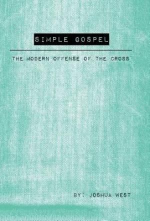 Simple Gospel: The Modern Offense of the Cross