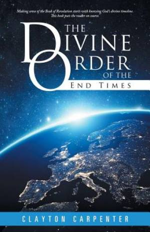 The Divine Order of the End Times