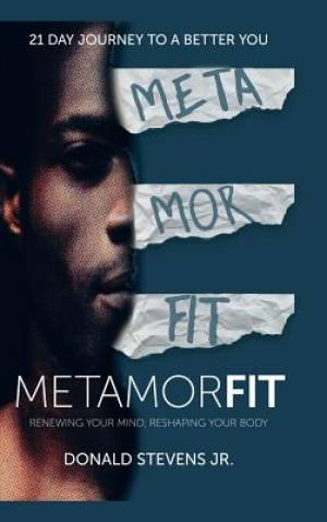 Metamorfit: Renewing Your Mind, Reshaping Your Body