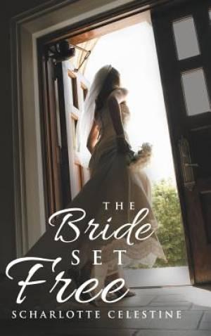 The Bride Set Free
