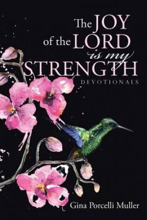 The JOY of the LORD is my Strength: Devotionals