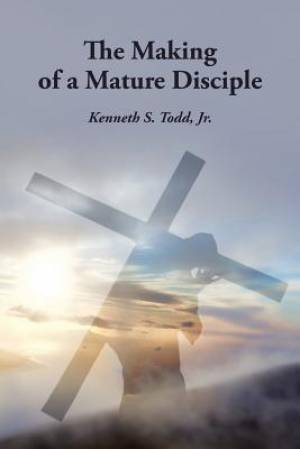 The Making of a Mature Disciple