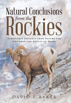 Natural Conclusions from the Rockies: Scriptural Insights from Nature for Children and Adults to Share