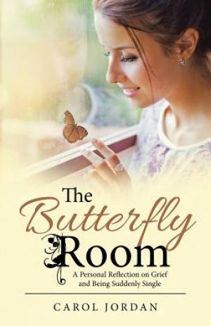 The Butterfly Room: A Personal Reflection on Grief and Being Suddenly Single