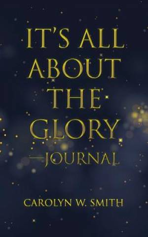 It's All About the Glory-Journal