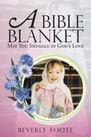 A Bible Blanket: May You Snuggle in God's Love