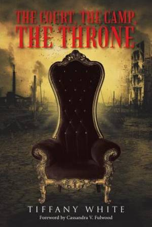 The Court, the Camp, the Throne