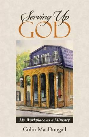 Serving Up God: My Workplace as a Ministry