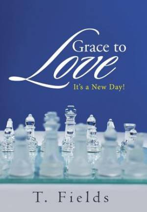 Grace to Love: It's a New Day!