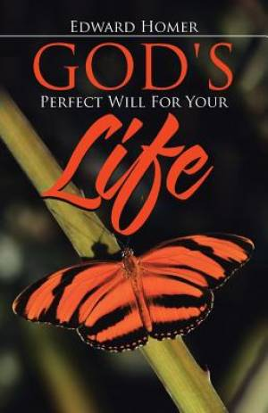 God's Perfect Will for Your Life