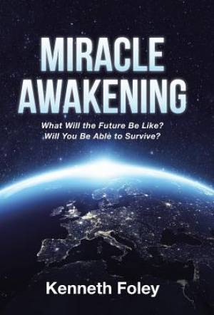 Miracle Awakening: What Will the Future Be Like?