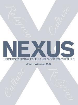 The Nexus: Understanding Faith and Modern Culture