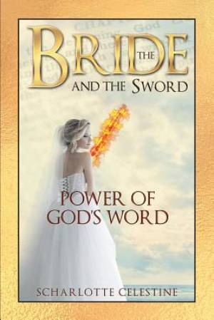 The Bride and the Sword: Power of God's Word