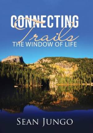 Connecting Trails: The Window of Life