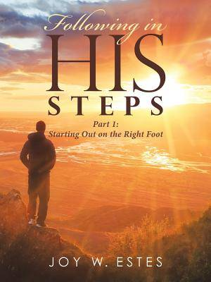 Following in His Steps: Part I: Starting Out on the Right Foot