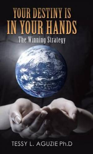 Your Destiny Is in Your Hands: The Winning Strategy