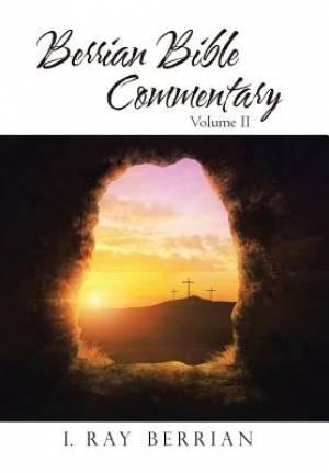 Berrian Bible Commentary: Volume II