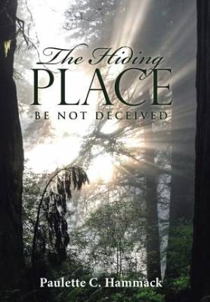 The Hiding Place: Be Not Deceived