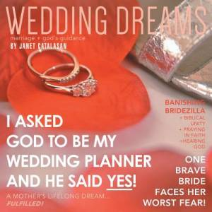 Wedding Dreams: I Asked God to Be My Wedding Planner and He Said Yes!