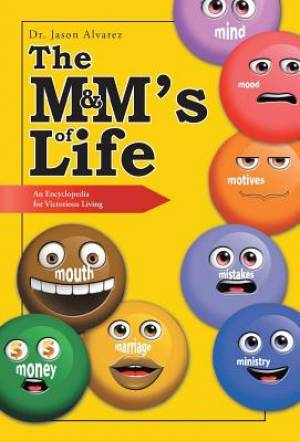 The M&M's of Life: An Encyclopedia for Victorious Living