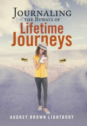 Journaling the Byways of Lifetime Journeys