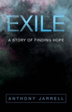 Exile: A Story of Finding Hope