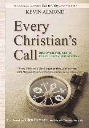 Every Christian's Call: Discover the Key to Fulfilling Your Destiny
